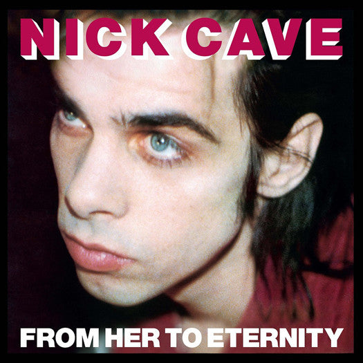 NICK CAVE AND BAD SEEDS FROM HER TO ETERNITY LP VINYL NEW 2014 33RPM