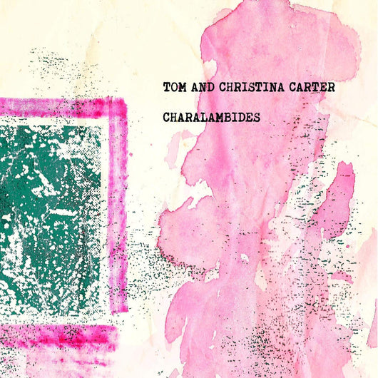 Charalambides Tom & Christina Carter Vinyl LP New 2018