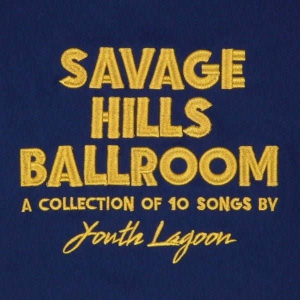 YOUTH LAGOON SAVAGE HILLS BALLROOM LP VINYL NEW LIMITED GOLD