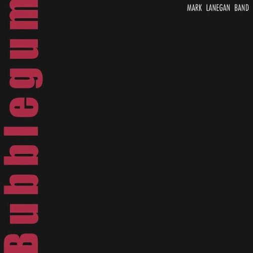 MARK LANEGAN BUBBLEGUM LP VINYL 33RPM NEW
