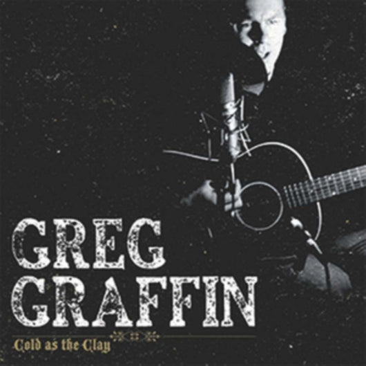 GREG GRAFFIN Cold As The Clay LP Vinyl NEW 2017