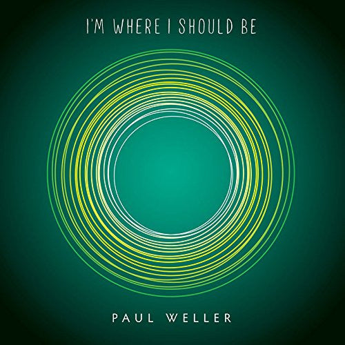 PAUL WELLER IM WHERE I SHOULD BE VINYL SINGLE NEW