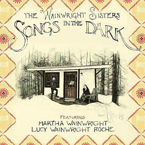 THE WAINWRIGHT SISTERS SONGS IN THE DARK LP VINYL NEW 33RPM