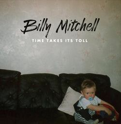 Billy Mitchell Time Takes Its Toll CD NEW 2019