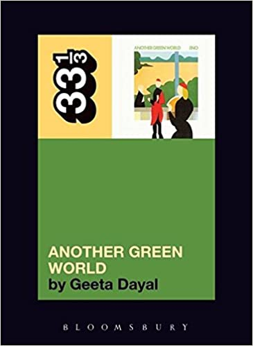 Brian Eno's Another Green World (33 1/3) Paperback – 1 Jan 2010 by Geeta Dayal