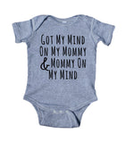 Got My Mind On My Mommy And Mommy On My Mind Bodysuit Funny Cute Newborn Gift Girl Boy Baby Shower Infant Clothing