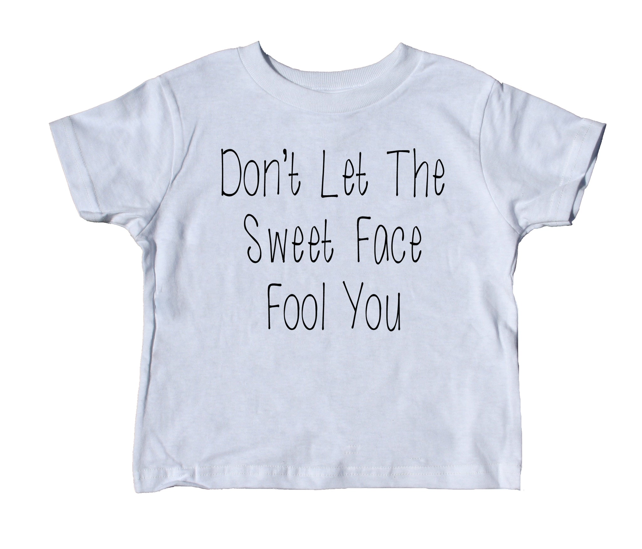 don t let this cute face fool you toddler shirt funny boy girl kids