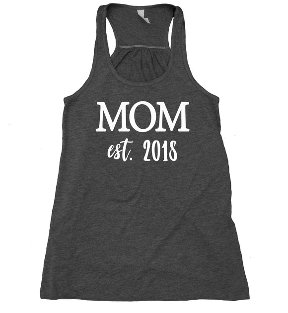 Mom Est. 2018 Tank Top New Mom Pregnant Baby Shower Maternity Flowy Racer Back Shirt