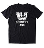 Kiss My Merica Lovin Country As Shirt Funny Southern Redneck American Tumblr T-shirt