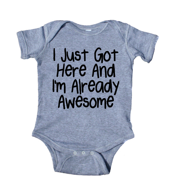 I Just Got Here And I'm Already Awesome Baby Bodysuit Funny Cute Newborn Infant Gift Girl Boy Baby Shower Clothing