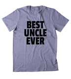 Best Uncle Ever Shirt Funny Family Awesome World's Greatest Uncle Clothing T-shirt