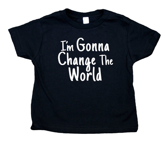 I'm Gonna Change The World Toddler Shirt Inspirational Future Peace Boy Girl Kids Clothing