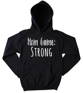 Mom Game Stong Hoodie Funny Parent Mama Mommy Family Wife Gift Sweatshirt