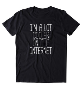Internet Famous Shirt  Social Media Addict Blogger Youtuber Tumblr Clothing T-shirt