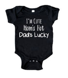 I'm Cute Mom's Hot Dad's Lucky Baby Bodysuit Funny Cute Newborn Infant Girl Boy Baby Shower Gift Clothing