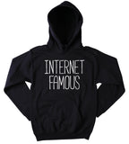 Blogger Sweatshirt Internet Famous Slogan Social Media Insta Model Hoodie