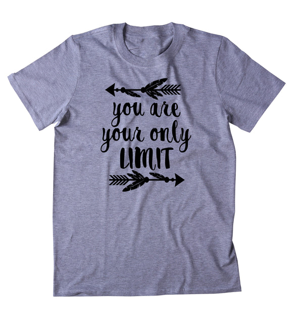 You Are Your Only Limit Shirt Positive Inspirational Yoga Clothing Tumblr T-shirt