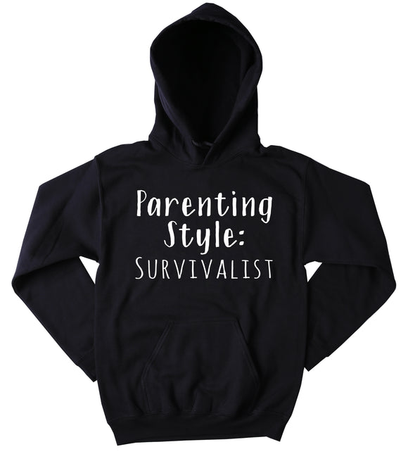 Parenting Style Survivalist Hoodie Funny Mom Parent Dad Mommy Family Gift Sweatshirt