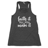 Faith Tank Top Faith It Till You Make It Statement Mom Life Wife God Flowy Racer Back Womens Shirt