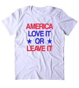c17db85c0bf America Love It Or Leave It Shirt USA Freedom America Patriotic Pride  Merica Tumblr T-