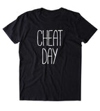 Cheat Day Shirt Funny Diet Dieting Work Out Gym Runner Clothing T-shirt