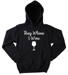 They Whine I Wine Hoodie Funny Mom Life New Mommy Gift Sweatshirt