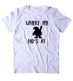 Where My Ho's At Shirt Funny Mens Christmas Santa Clause Xmas Holiday Season Gift Tumblr T-shirt