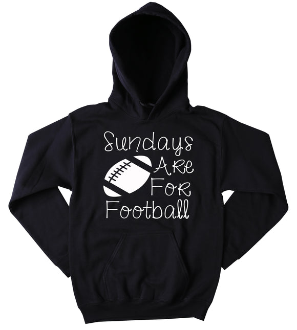 Sundays Are For Football Hoodie Fall Autumn Game Day Wife Mom Sweatshirt