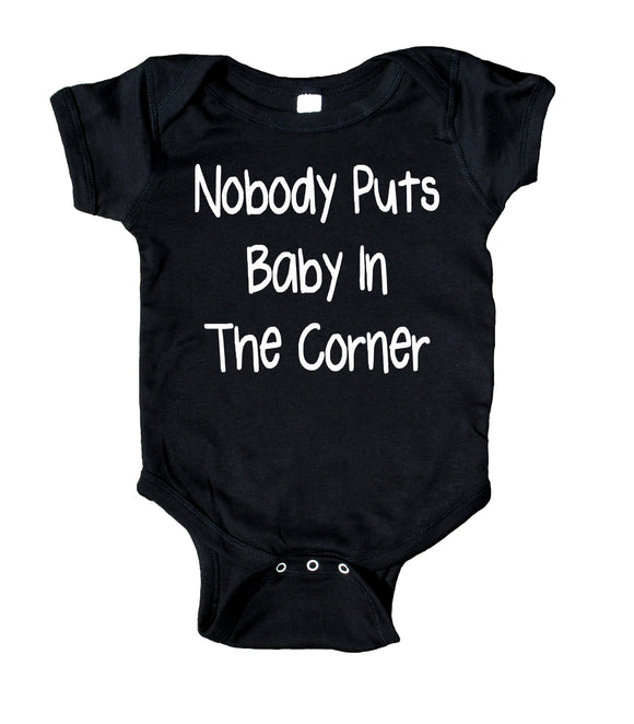 Nobody Puts Baby In The Corner Baby Bodysuit Funny Cute Trouble Newborn Infant Girl Boy Baby Shower Gift Clothing