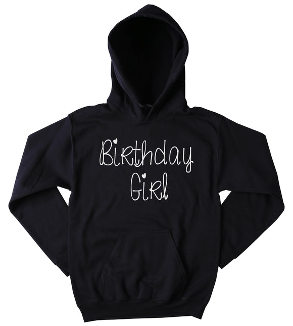 Birthday Girl Sweatshirt Birthday Present Gift Party Outfit Hoodie