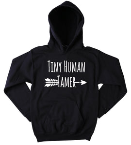 Tiny Human Tamer Hoodie Funny Mom Dad Parent Mommy Family Wife Gift Sweatshirt