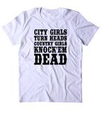 City Girls Turn Heads Country Knock'em Dead Shirt Cowgirl Southern Belle T-shirt