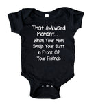 That Awkward Moment... Baby Bodysuit Funny Cute Awesome Newborn Infant Girl Boy Baby Shower Gift Clothing