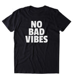 No Bad Vibes Shirt Good Vibes Yoga Hippie Bohemian Clothing Tumblr T-shirt