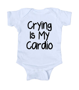 Crying Is My Cardio Baby Bodysuit Funny Cute Newborn Infant Girl Boy Baby Shower Gift Clothing