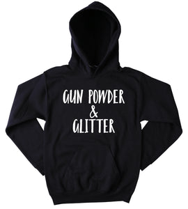 Funny Gun Powder & Glitter Hoodie Country Southern Belle Gun Hunter Southern Girl Tumblr Sweatshirt