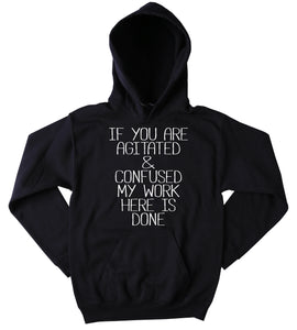 Funny If You Are Agitated & Confused Slogan Sweatshirt Sarcastic Sass Girly Clothing Tumblr Hoodie
