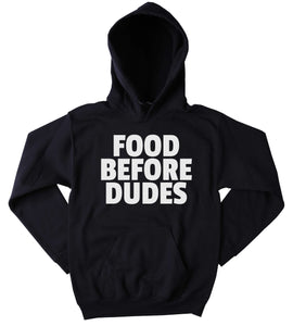 Funny Food Before Dudes Hoodie Hungry Pizza Tumblr Sweatshirt