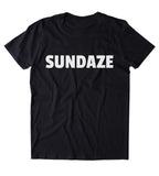 Sundaze Shirt Sunday Hippie Boho Bohemian Sunshine Warm Relax Positive Energy Clothing Tumblr T-shirt