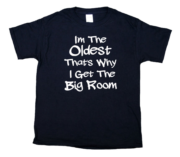 I'm The Oldest That's Why I Get The Big Room Youth Shirt Funny Cute Girls Boys Kids Clothing T-shirt