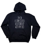 Funny Sleepy Sweatshirt I'm In A Complicated Relationship With My Bed Tired Sleeping Napping Clothing Pajama Hoodie