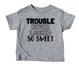 Trouble Never Looked So Sweet Toddler Shirt Funny Baby Tee