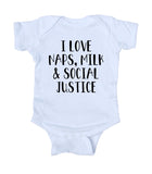I Love Naps Milk And Social Justice Baby Onesie Feminist Protest Girl Boy