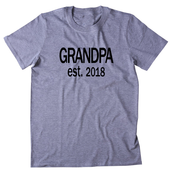 Grandpa est 2018 Shirt First Time Grandpa Gift T-shirt