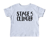 Stage 5 Clinger Toddler Shirt Funny Gender Neural Baby Tee