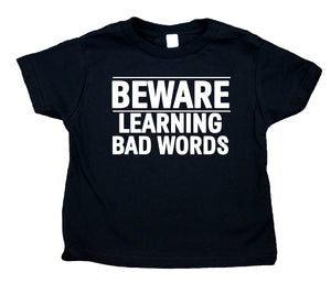 Beware Learning Bad Words Toddler Shirt Funny Baby Tee