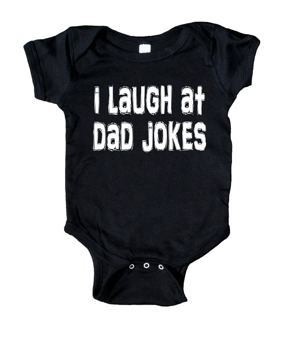 I Laugh At Dad Jokes Baby Bodysuit Funny Daddy Newborn Girl Boy Gift Clothing