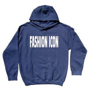 Fashion Icon Hoodie Model Fashionista Sweatshirt Trendy Clothing
