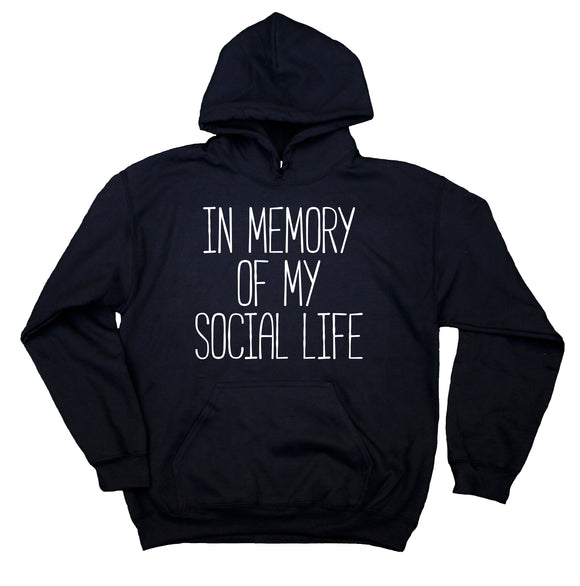 Funny Anti-Social Sweatshirt In Memory Of My Social Life Statement New Parents Mom Grunge Hoodie