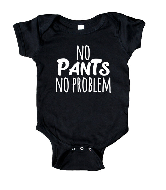 No Pants No Problem Baby Bodysuit Funny Newborn Girl Boy Gift Clothing